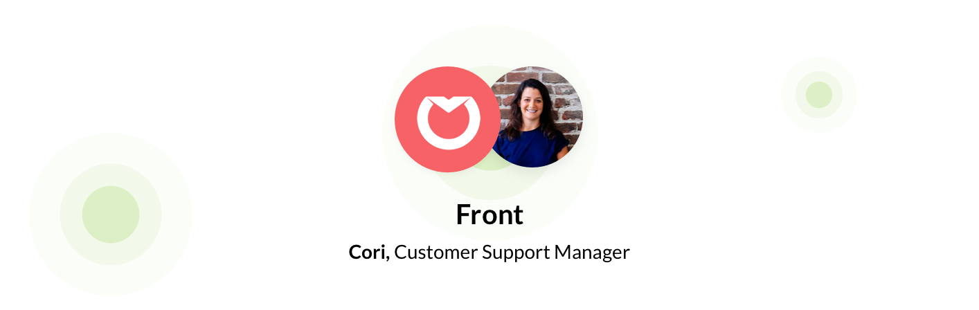 Cori, customer support manager at Front