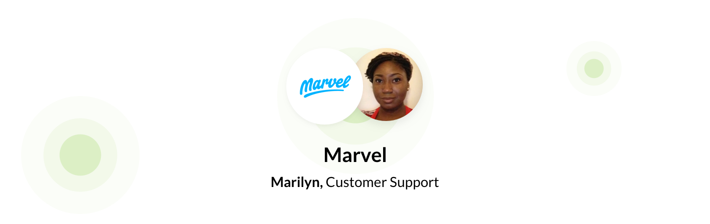 Marilyn, customer support at Marvel